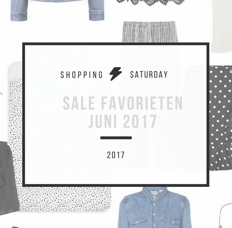 Shopping Saturday – Sale favorieten juni 2017