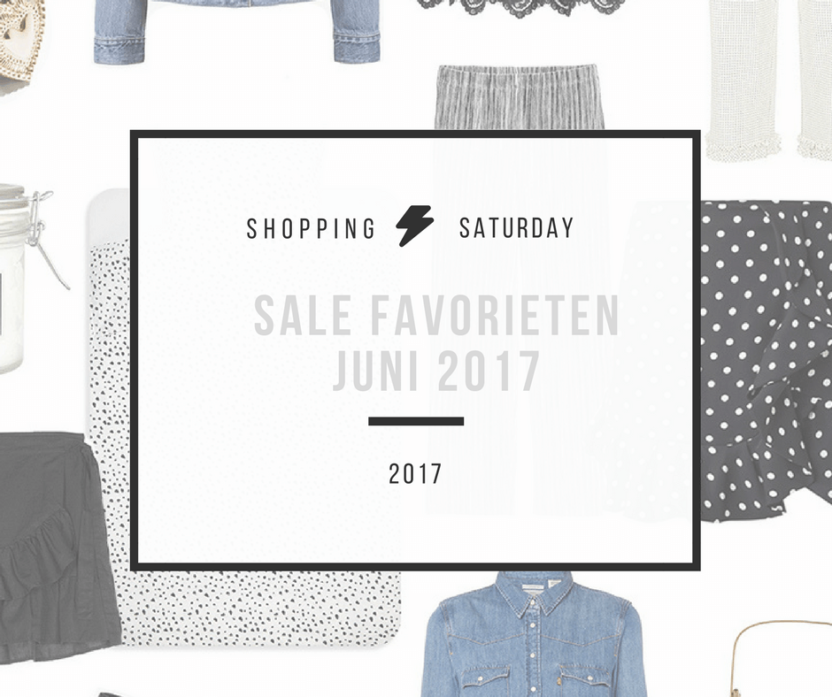 Shopping Saturday – Sale favorieten juni 2017