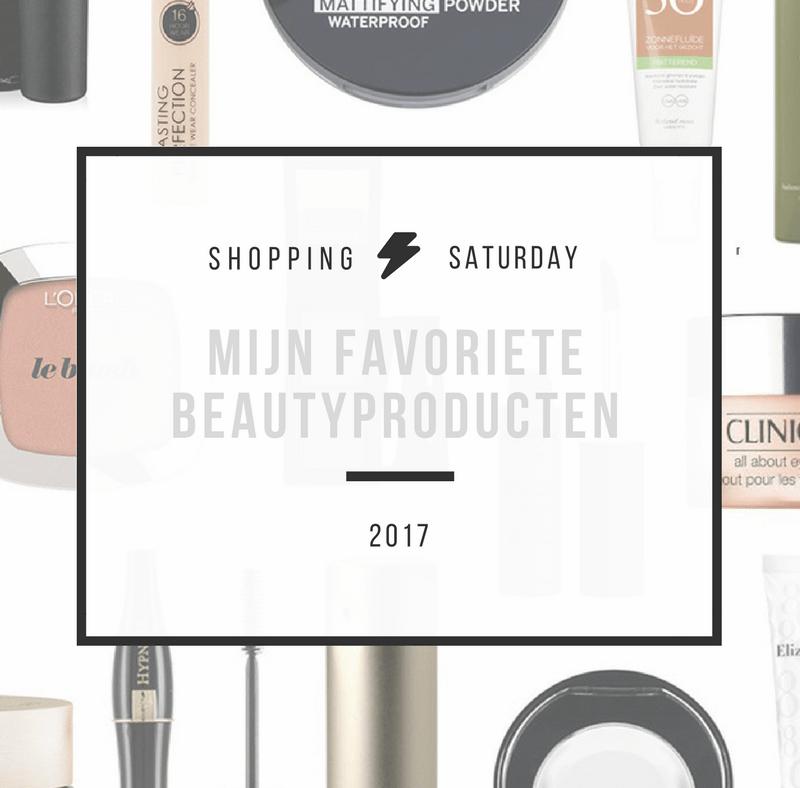 Shopping Saturday – mijn favoriete beautyproducten