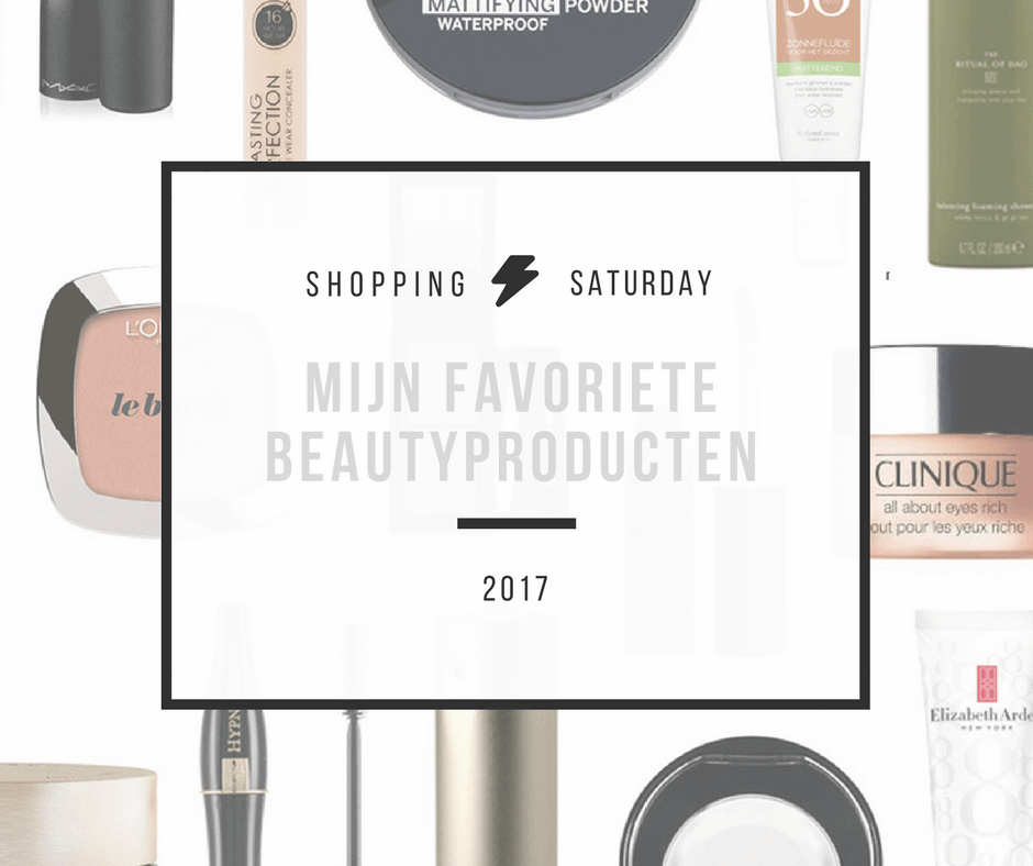 Shopping Saturday – mijn favoriete beautyproducten