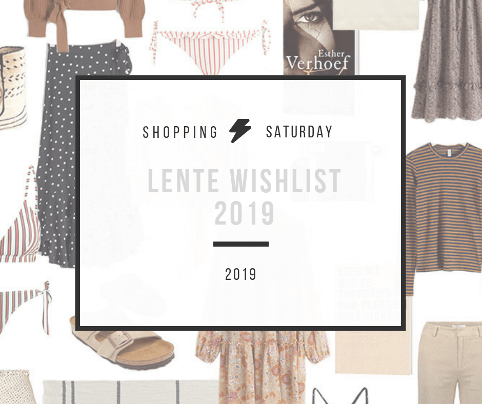 Shopping Saturday – mijn lente wishlist 2019